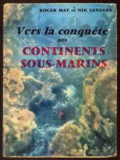 SANDERS, MAY, VERS LA CONQUÊTE DES CONTINENTS SOUS-MARINS