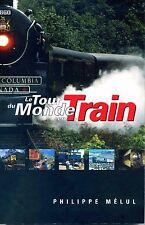 LE TOUR DU MONDE EN TRAIN (Chemins de fer)