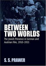 Between Two Worlds : The Jewish Presence in German and Austrian Film,...