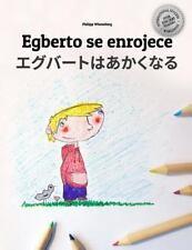 Egberto Se Enrojece/Egguberuto Wa Akakunaru : Libro Infantil para Colorear...
