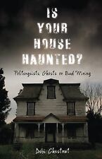 Is Your House Haunted?: Poltergeists, Ghosts or Bad Wiring - Good - Chestnut, De