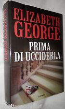 PRIMA DI UCCIDERLA Elizabeth George Mondolibri 2007 Romanzo Narrativa Giallo di