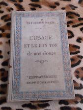 PARR Catherine : L'usage et le bon ton de nos jours - Rueff & Cie, 1894