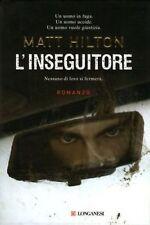 L'inseguitore. Thriller di Matt Hilton - Rilegato Ed. Longanesi