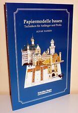 Alvar Hansen PAPIERMODELLE BAUEN Techniken für Anfänger und Profis