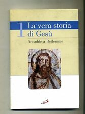 LA VERA STORIA DI GESÙ - Accadde a Betlemme # Edizioni San Paolo 2007