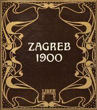 ZAGREB 1900 (PHOTO BOOK)  - LIBER ZAGREB (1974)