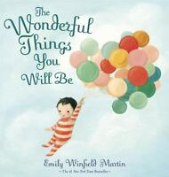The Wonderful Things You Will Be by Emily Winfield Martin 2015 pic 2 day ship