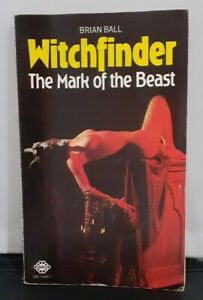 Witchfinder The Mark Of The Beast By Brian Ball PB 1976. Published by Mayflower