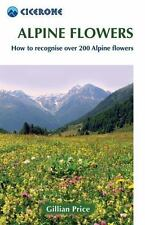 Alpine Flowers: How to Recognize Over 200 Alpine Flowers (Paperback or Softback)