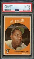 1959 Topps BB Card # 22 Al Smith Chicago White Sox PSA NM-MT 8 !!!
