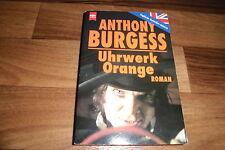 Anthony Burgess -- UHRWERK ORANGE // Sex, Gewalt und Beethoven // Heyne 1994