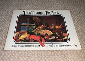 Food Through The Ages Recipes Eating Habits Ancient Times-Days Of Rationing 1st