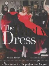 Party Dress : How to Make the Perfect One for You by Simon Cook and Simon...