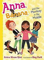 Anna, Banana and the Monkey in the Middle by Rissi, Anica Mrose-ExLibrary