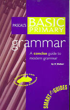 Pascal's Basic Primary Grammar: A Concise Guide to Modern Grammar by P. Walker (Paperback, 2002)