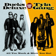 DUCKS DELUXE 'All Too Much' + TYLA GANG 'Blow You Out' 2 albums on one CD sealed