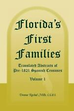 Florida's First Families : Translated Abstracts of Pre-1821 Spanish Censuses,...