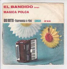 "GIGI BOTTO Fisarmónica Vinilo 45T 7"" SP EL BANDIDO Tango MAGICA POLCA -Corsario"