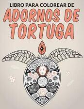 Libro para Colorear de Adornos de Tortuga (2015, Paperback)