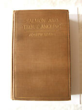 Salmon and Trout Angling by Joseph Adams (Dutton, 1931)