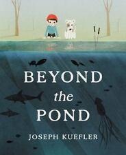 Beyond the Pond by Joseph Kuefler (2015, Hardcover)