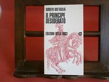 """Battaglia Adolfo: """"Il principe desiderato"""" - Della Voce, 1987 I^ ed. autografato"""