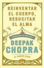 Reinventar el cuerpo, resucitar el alma: Como crear un nuevo tu Spanish Edition