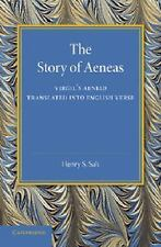 The Story of Aeneas : Virgil's Aeneid Translated into English Verse by Henry...