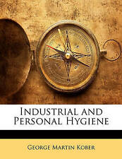 Industrial and Personal Hygiene by Kober, George Martin 9781146200967 -Paperback