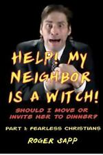 Help! My Neighbor Is a Witch! Pt. 1 : Should I Move or Invite Her to Dinner?...