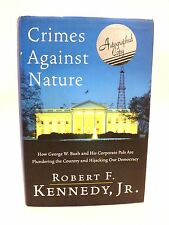 "Robert F. Kennedy, Jr. SIGNED Book ""Crimes Against Nature"" 1st Ed/1st Print (HC)"