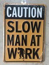 CAUTION SLOW MAN AT WORK Sign Open Road Brand