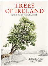 TREES OF IRELAND : NATIVE & NATURALIZED - NELSON & WALSH  FIRST EDITION