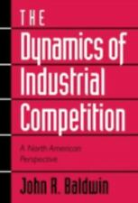 NEW - The Dynamics of Industrial Competition: A North American Perspective