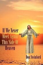 If We Never Meet Again This Side of Heaven : ... We'll Meet on that Beautiful...
