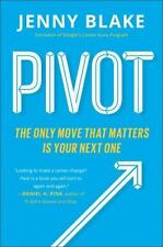 Pivot: The Only Move That Matters Is Your Next One, Blake, Jenny, Very Good Book