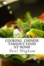 Cooking Chinese Takeout Food at Home : A Must for Lovers of Takeaway Food by...
