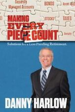 Making Every Piece Count : Solutions for a Less Puzzling Retirement by Danny...