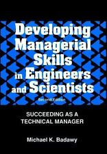 Developing Managerial Skills in Engineers and Scientists, 1995, Second Ed