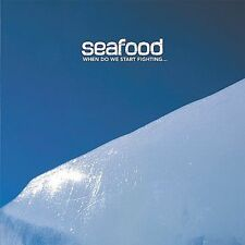 When Do We Start Fighting? by Seafood CD