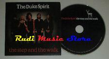 CD Singolo THE DUKE SPIRIT The step and the walk 2007 LOVE TOKEN (S2) mc dvd