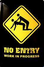 NO ENTRY Work in Progress Metal Tin Plate Sign Tin Sign 7 7/8x11 13/16in