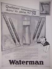 PUBLICITÉ DE PRESSE 1934 WATERMAN NOUVEAUTÉS DANS LA SÉRIE N°32 - ADVERTISING