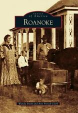 Roanoke (Texas) by Wanda Smith and Ann French Clark (2010)  Images of America