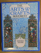 The Arts and Crafts Movement by Steven Adams (1996, Hardcover)