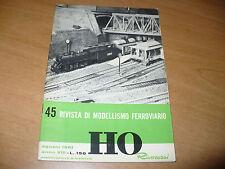 RIVISTA DI MODELLISMO FERROVIARIO HO RIVAROSSI N.45 AGOSTO 1961 OTTIMO