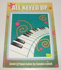 All Keyed Up - Level 4 Piano Solos by Sandra Lynch