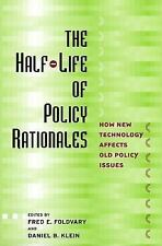 The Half-Life of Policy Rationales : How New Technology Affects Old Policy...