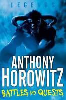 Battles and Quests (Legends), Horowitz, Anthony, Very Good Book